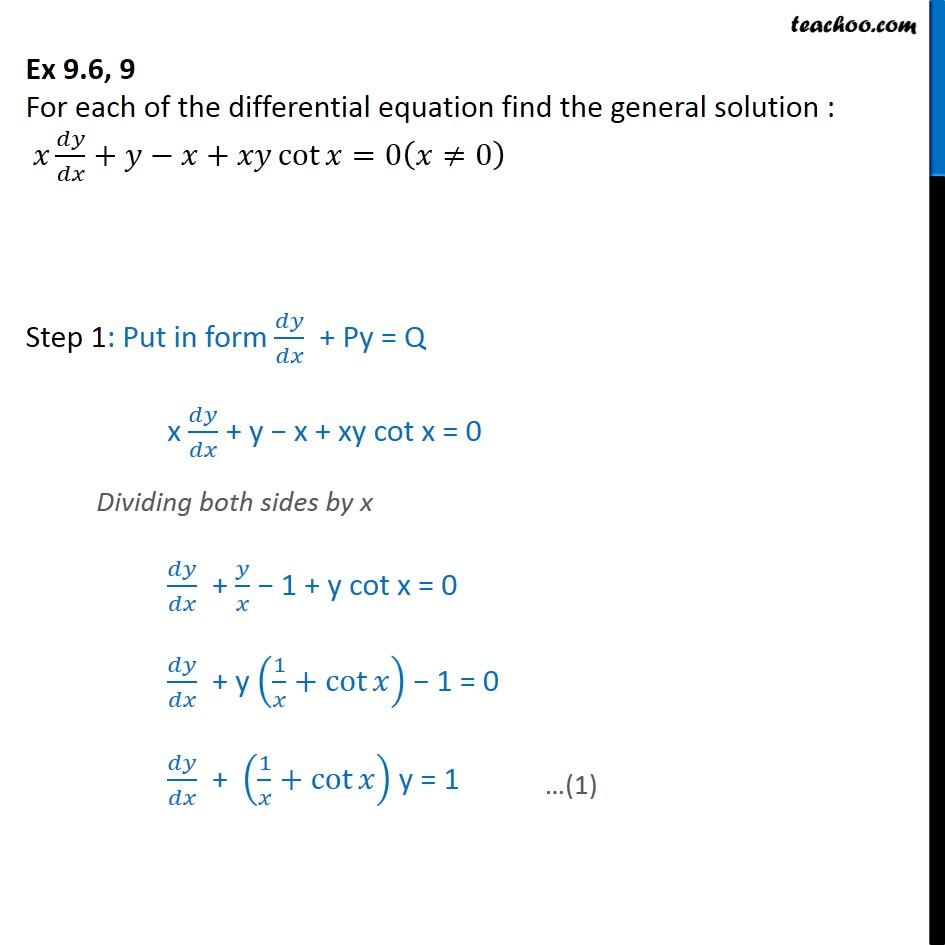 Ex 9.6, 9 - Find general solution: x dy/dx + y - x + xy cot x - Solving Linear differential equations - Equation given