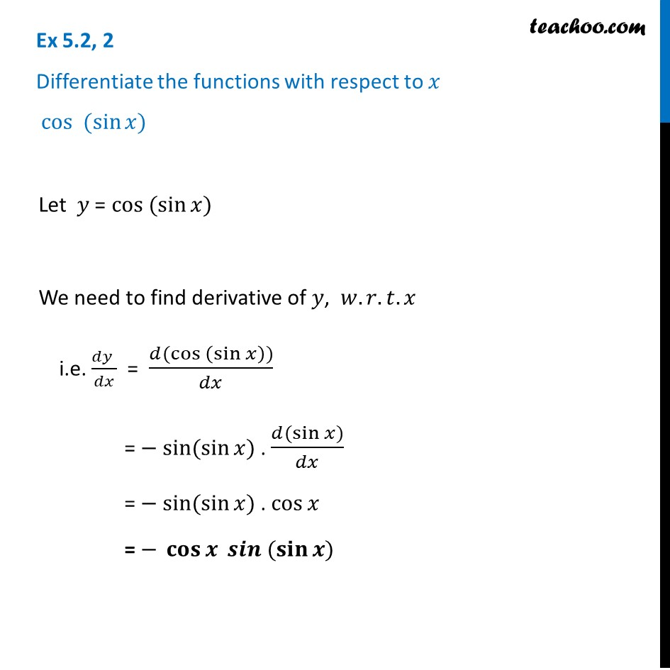 Ex 5.2, 2 - Differentiate cos (sin x) - Chapter 5 NCERT