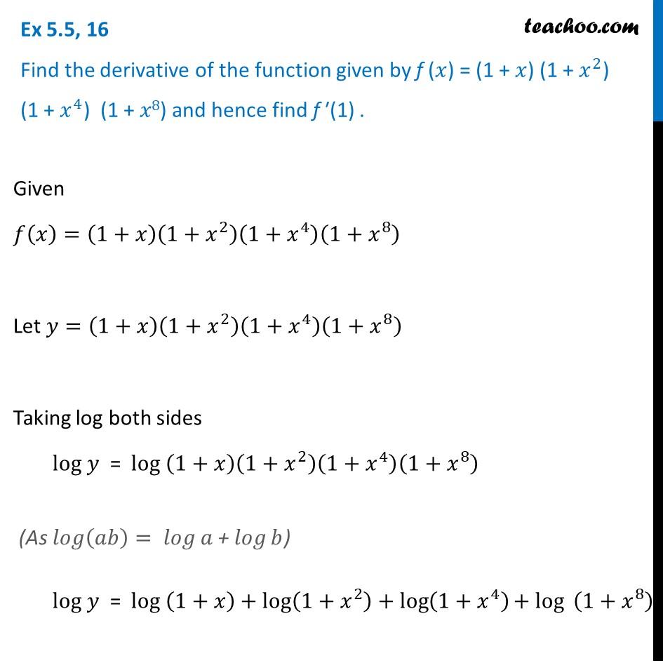 Ex 5.5, 16 - Find derivative of f(x)=(1+x)(1+x2)(1+x4)(1+x8)