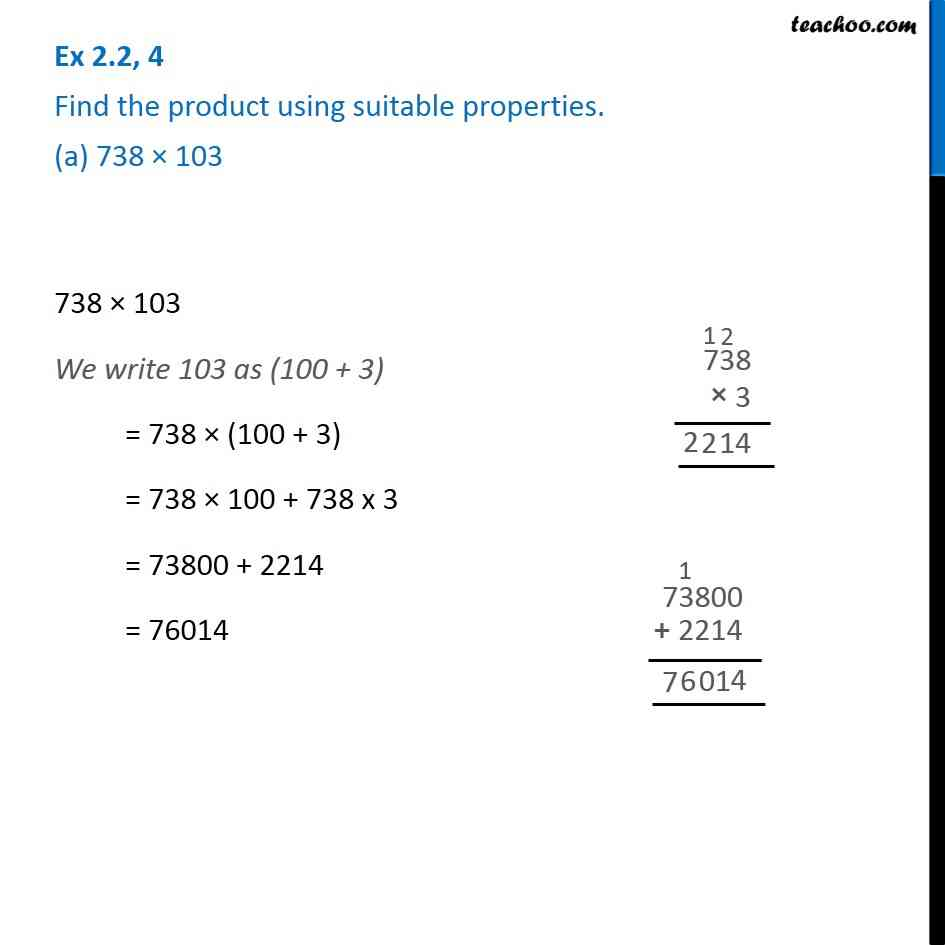 Ex 2.2, 4 - Find the product using suitable properties. (a) 738 x 103