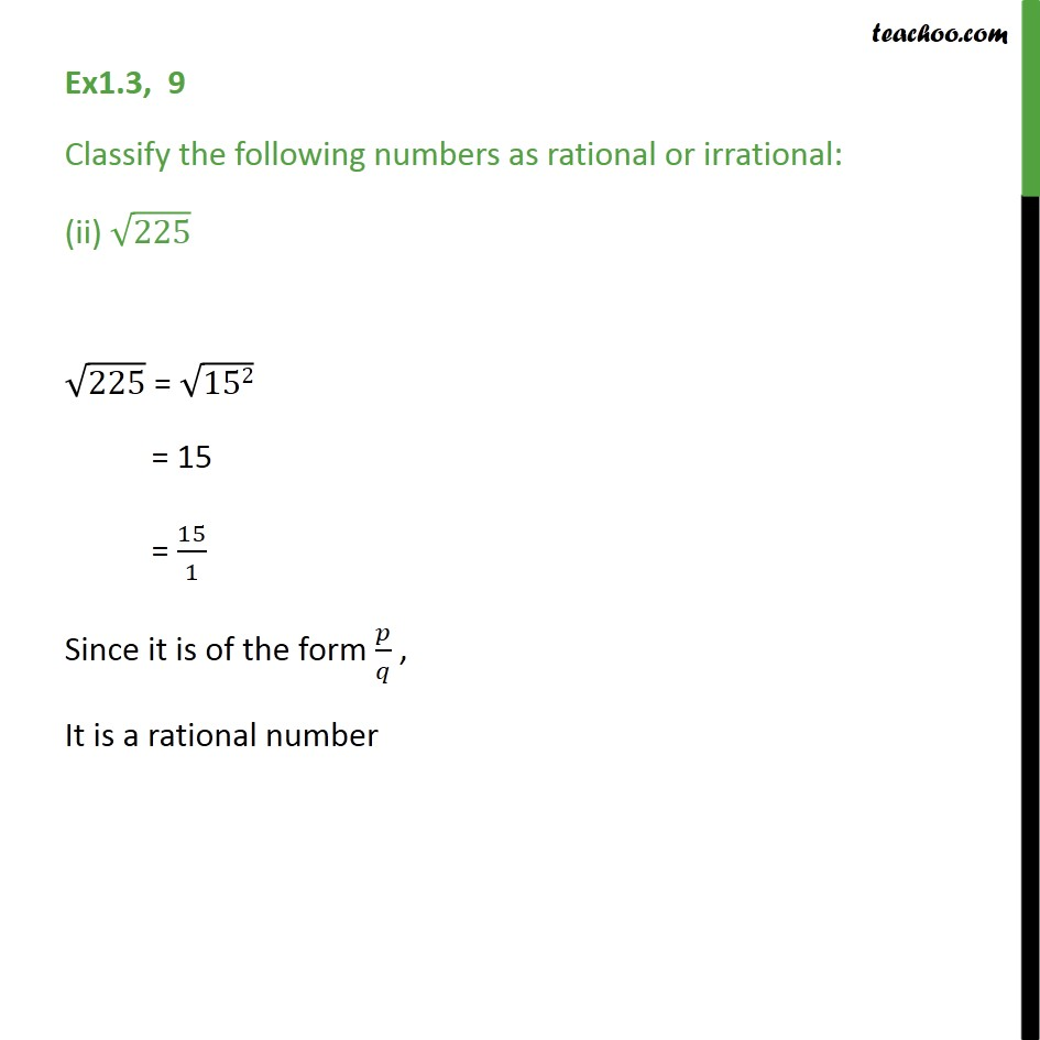 Ex 1 3 9 Classify As Rational Or Irrational I 23 Ex 1 3 So the square root of 66564 is 258. classify as rational or irrational