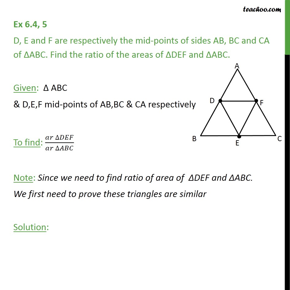 Ex 6.4, 5 - D, E and F are mid-points of sides AB, BC, CA - Area of similar triangles