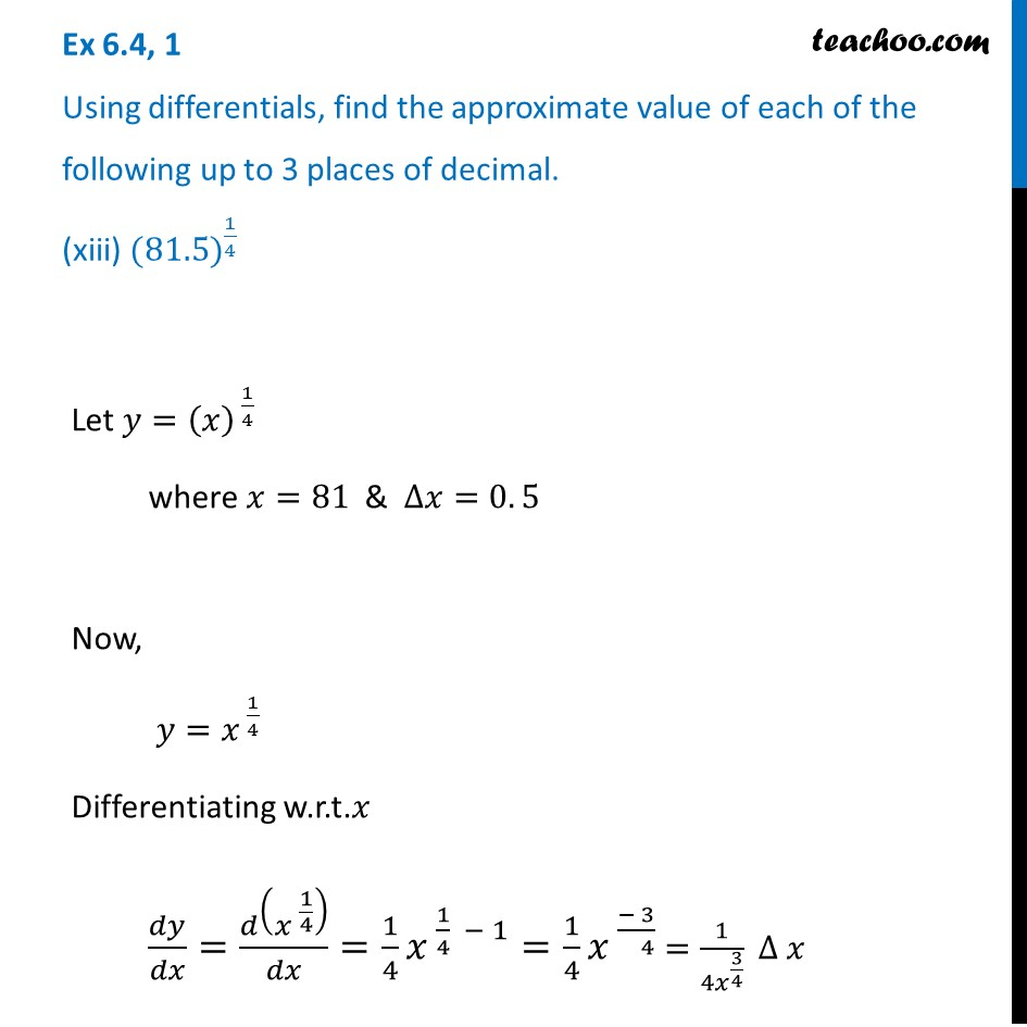 Ex 6.4, 1 (xiii) - Find approximate value upto 3 decimals - (81.5)^1/4
