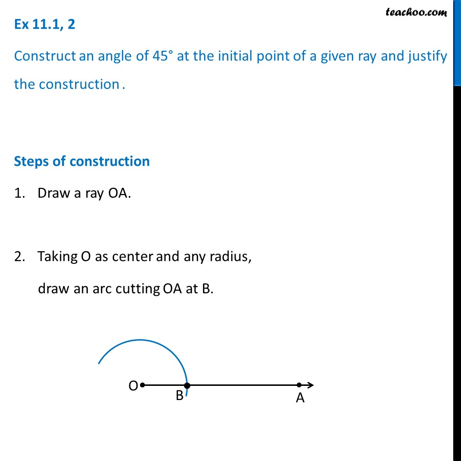 Ex 11.1, 2 - Construct angle 45 degree - Class 9 Constructions