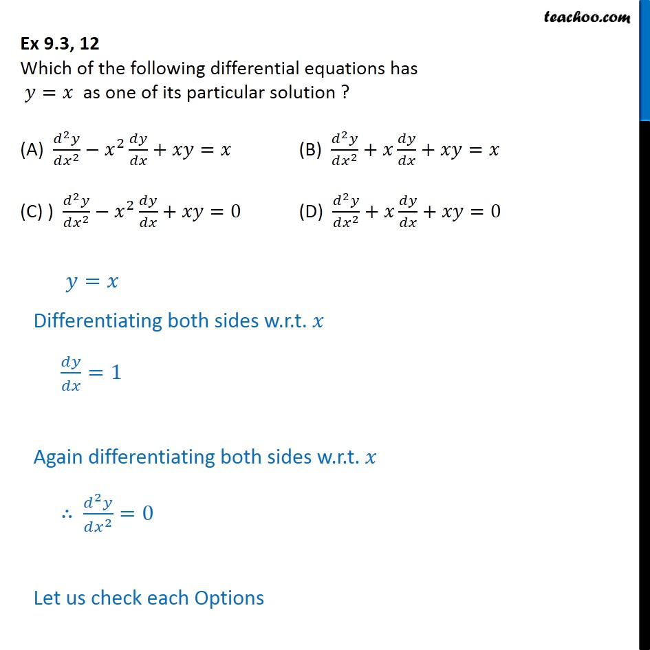 Ex 9.3, 12 - Which equations has y = x as particular solution - Ex 9.3