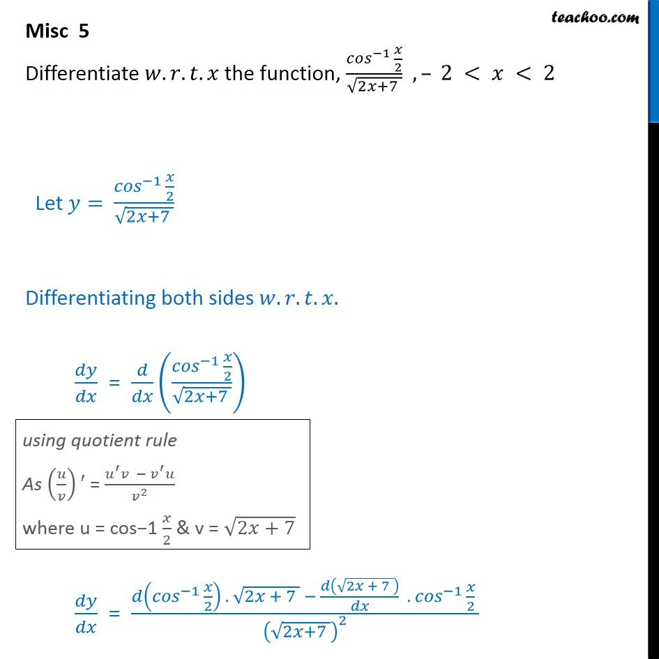 Misc 5 - Differentiate cos-1 x/2 / root 2x + 7 - Class 12 - Finding derivative of Inverse trigonometric functions