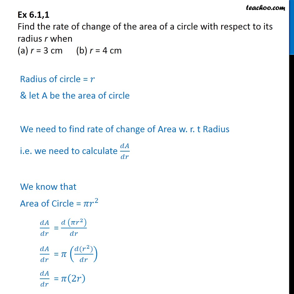 Ex 6.1, 1 - Find rate of change of area of a circle with respect - Finding rate of change