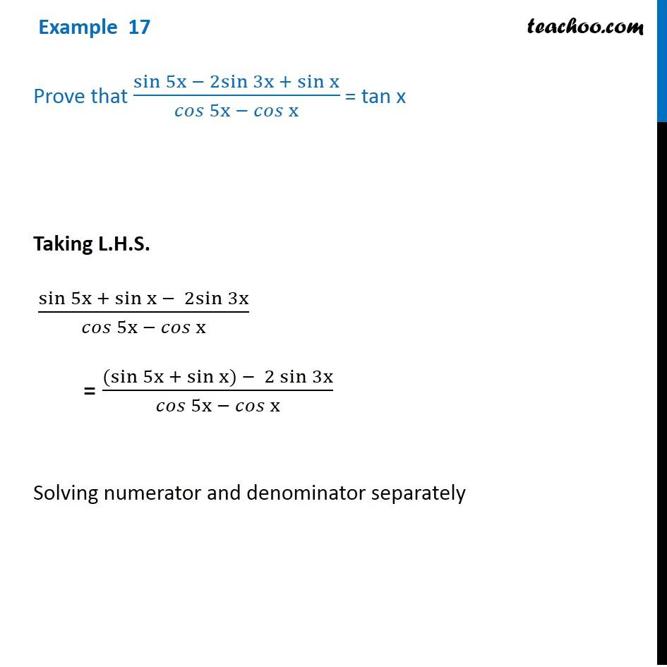 Example 17 - Prove sin 5x - 2 sin 3x + sin x / cos 5x - cos x