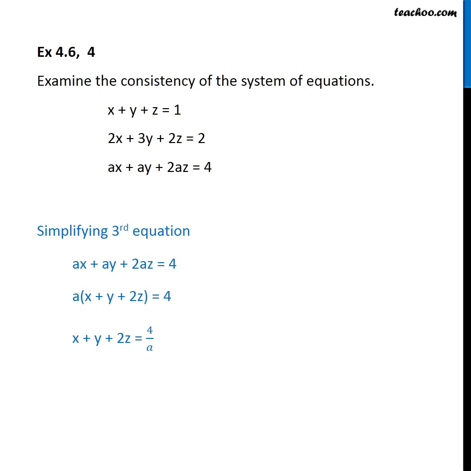 Ex 4.6, 4 - Examine consistency x + y + z = 1, 2x + 3y - Checking consistency of equations
