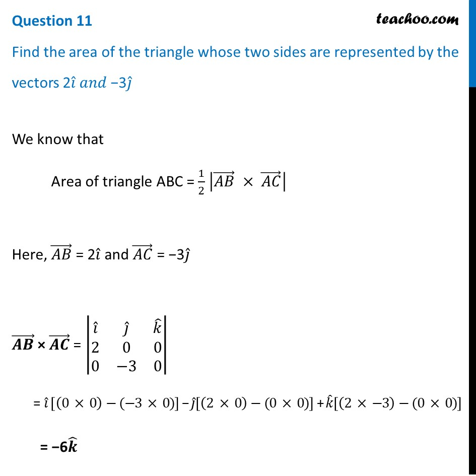 Find area of the triangle whose two sides are vectors 2i and -3j