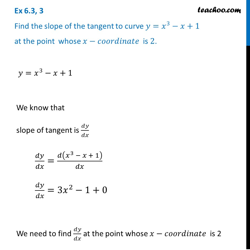 Ex 6.3, 3 - Find slope of tangent y = x3 - x + 1 at x = 2