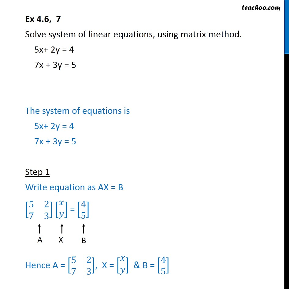 Ex 4.6, 7 - Solve using matrix method 5x + 2y = 4, 7x + 3y = 5 - Ex 4.6