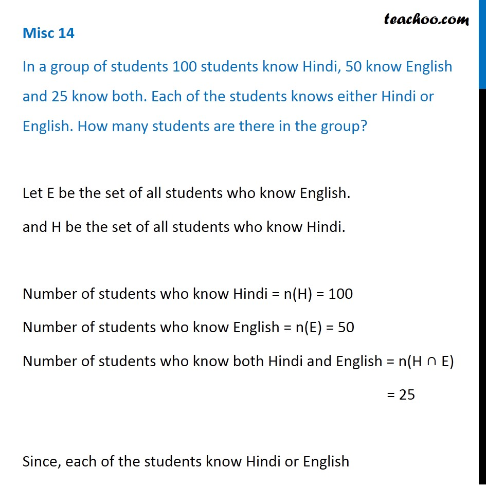 Misc 14 - In a group of students 100 know Hindi, 50 know English