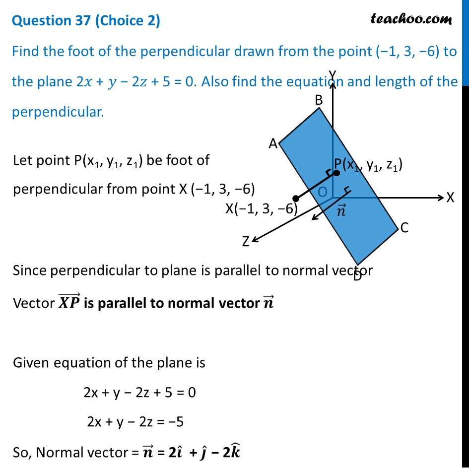 Find foot of perpendicular drawn from point (-1, 3, -6) to plane 2x+y