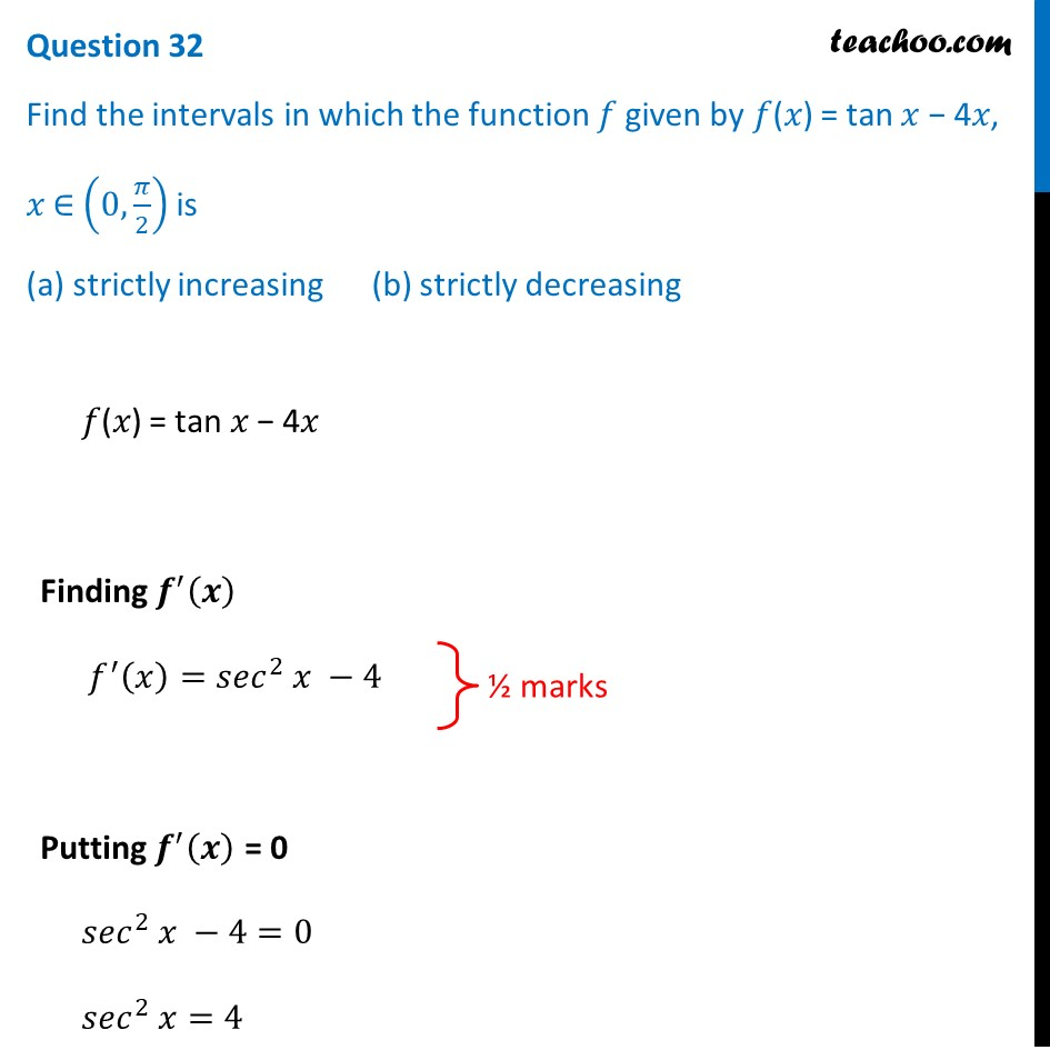 Find intervals in which function f(x) = tan x - 4x, is (a) strictly