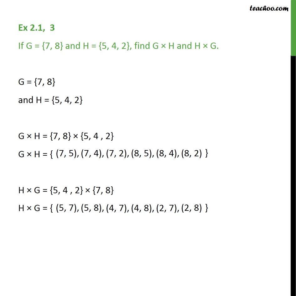 Ex 2.1, 3 - If G = {7, 8} H = {5, 4, 2}, find G x H and H x G - Finding Catesian Product