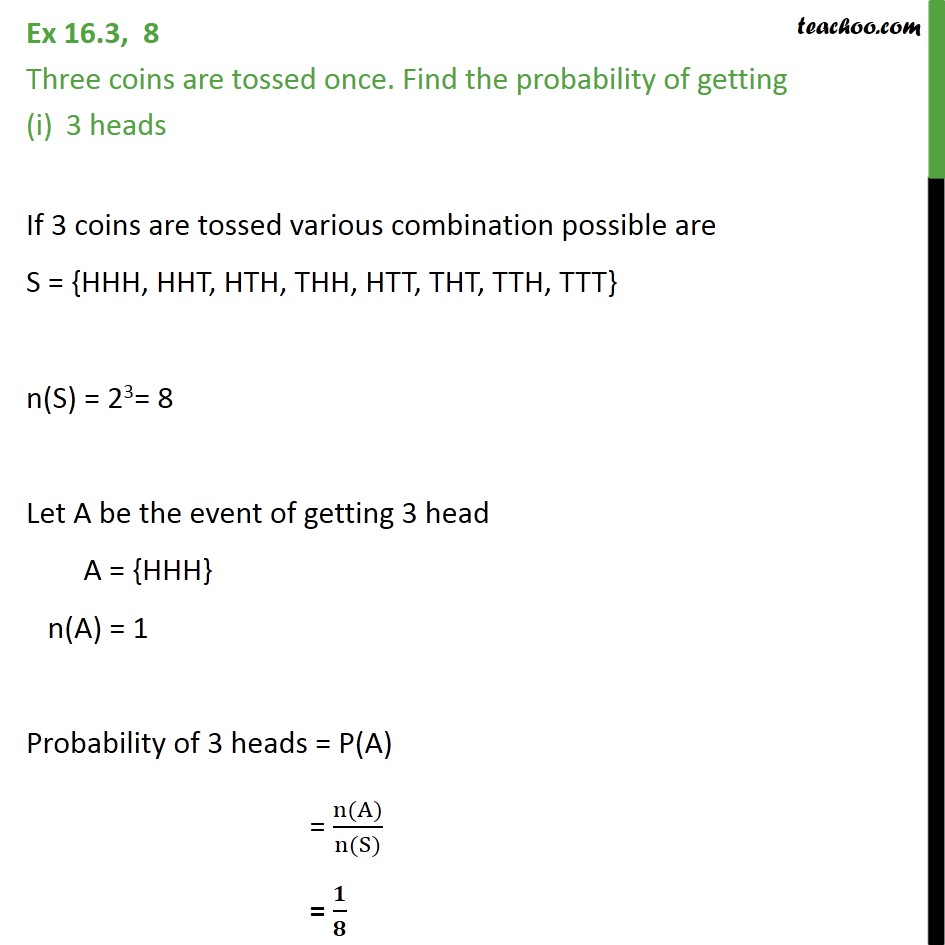 Ex 16.3, 8 - Three coins are tossed once. Find probability - Basic Formula