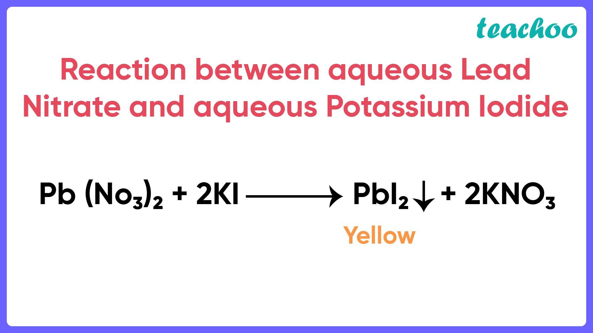 Reaction between aqueous Lead Nitrate and aqueous Potassium Iodide - Teachoo.jpg