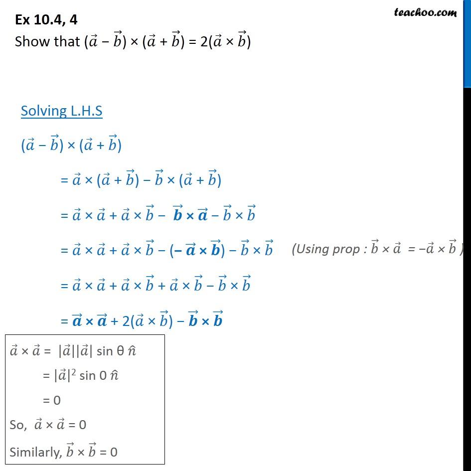 Ex 10.4, 4 - Show that (a - b) x (a + b) = 2(a x b) - Ex 10.4
