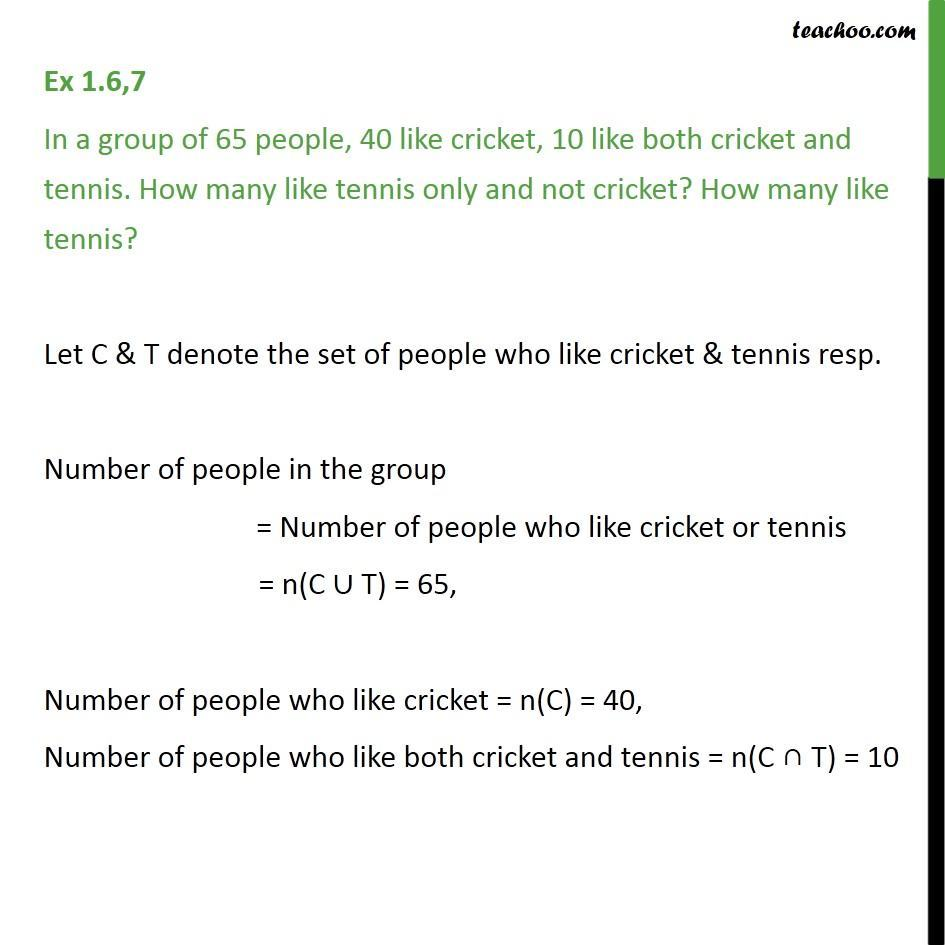 Ex 1.6, 7 - In a group of 65 people, 40 like cricket, 10 both - Number of elements in set  - 2 sets - (Using properties)