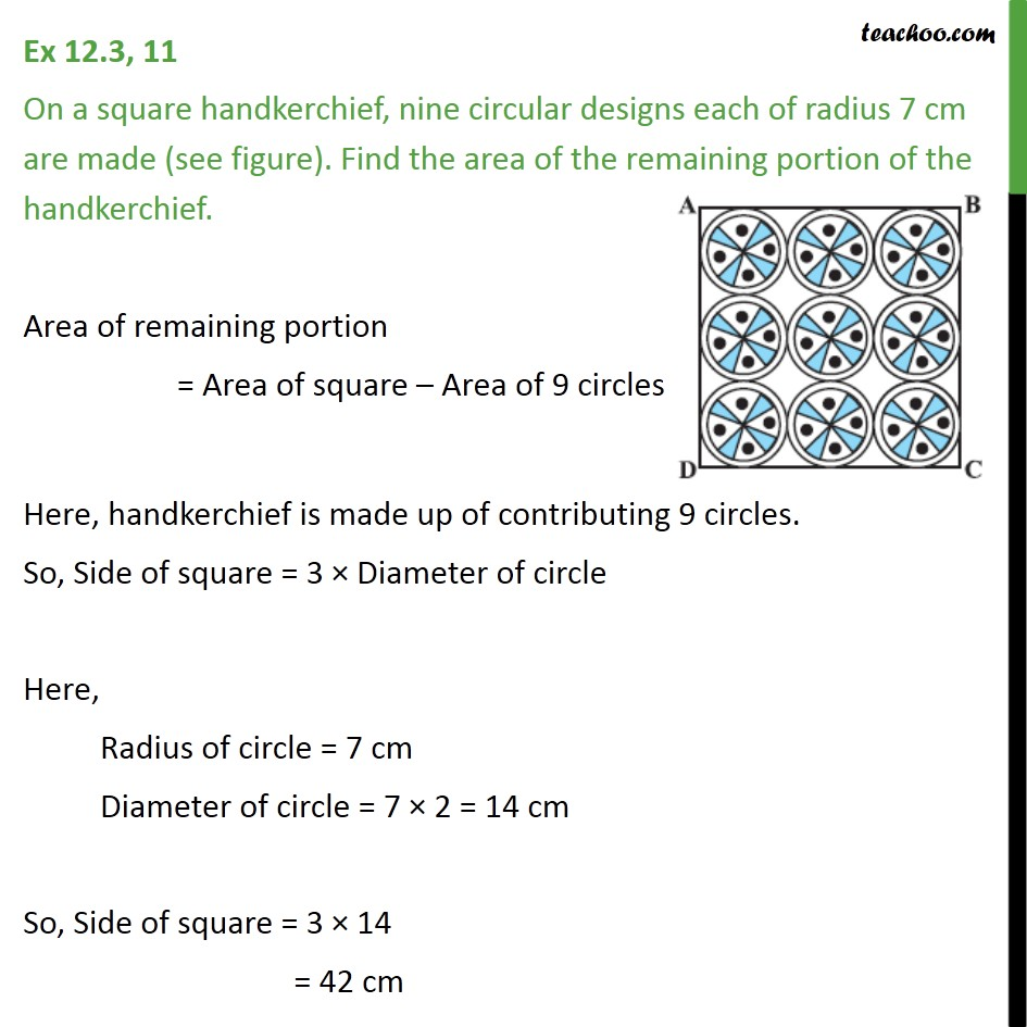 Ex 12.3, 11 - On a square handkerchief, nine circular designs - Area of combination of figures : circle based