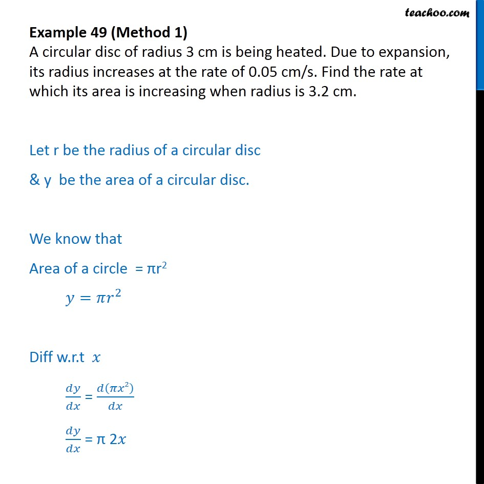 Example 49 - A circular disc of radius 3 cm is being heated - Finding rate of change