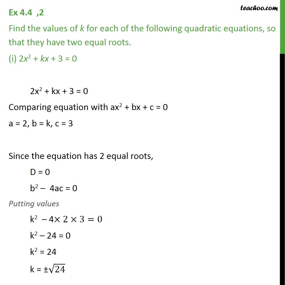 737a45565d2a Ex 4.4, 2 - Find values of k if equation has two equal roots -