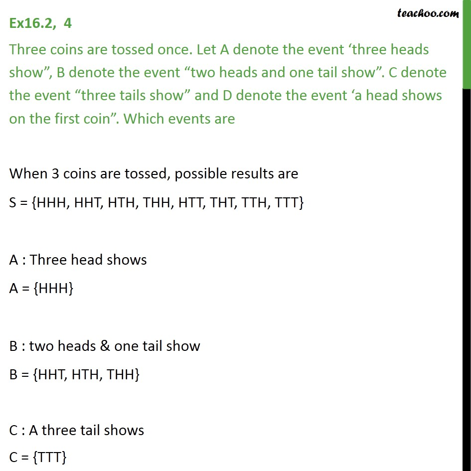 Ex 16.2, 4 - Three coins are tossed once. Let A denote event - Algebra of events