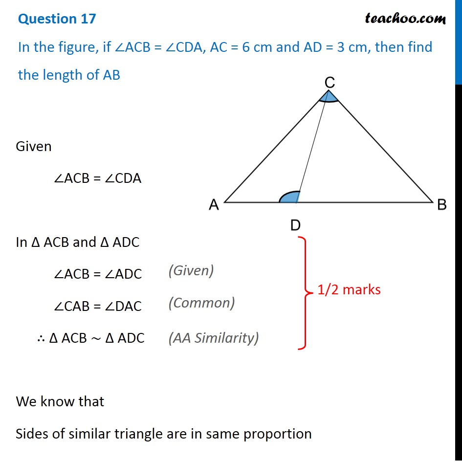 In the figure, if ∠ACB = ∠CDA, AC = 6 cm and AD = 3 cm, then find AB