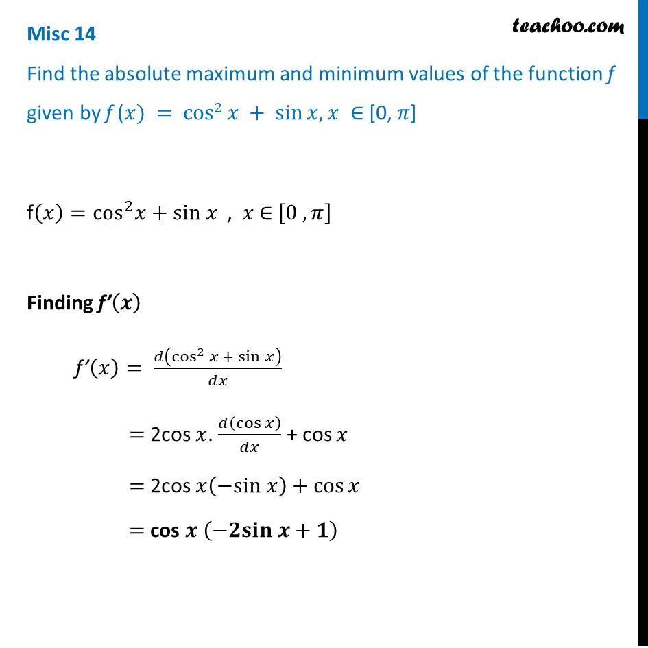 Misc 14 - Find absolute max, min values f(x) = cos2 x + sin x