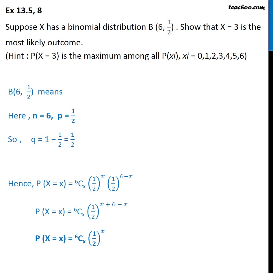Ex 13.5, 8 - Suppose X has binomial distribution B(6, 1/2) - Ex 13.5