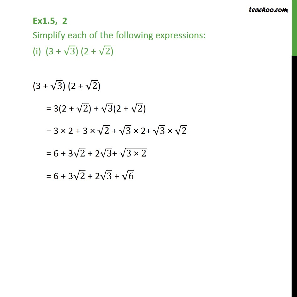 Ex 1.5,2 - Simplify each (i) (3 + root 3) (2 + root 2) - Simplifying real numbers