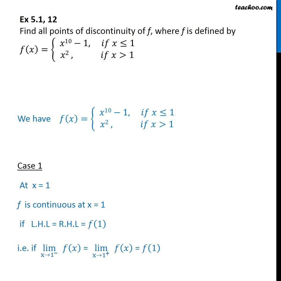 Ex 5.1, 12 - Find all points of discontinuity f(x) = {x10 - 1 - Ex 5.1