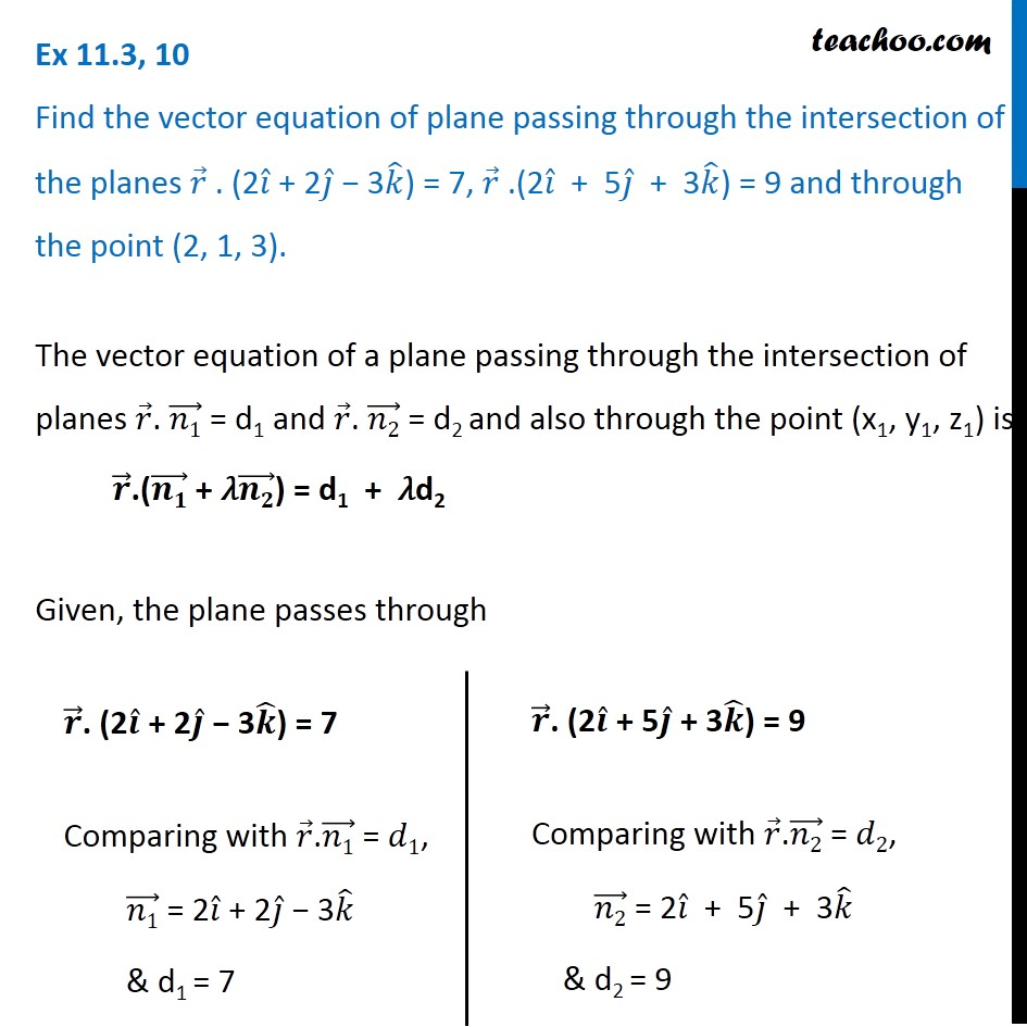 Ex 11.3, 10 - Find vector equation of plane passing through intersect