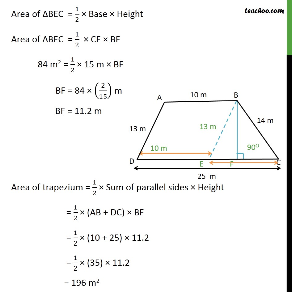 Solving Ex 12.2, 9 Class 9 - Part 5 - Area BEC = 1/2 x Base x Height 84 = 1/2 x 15 x BF. Solving we get BF = 11.2 m