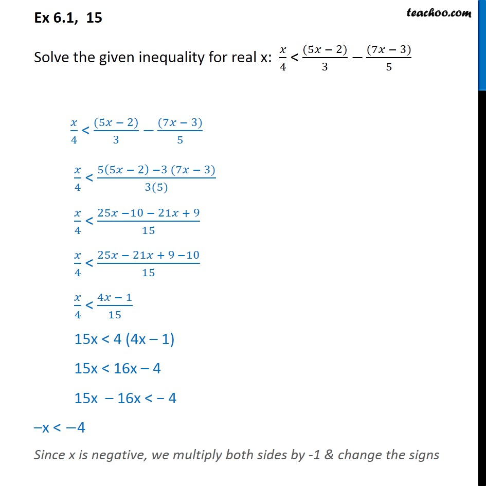 Ex 6.1, 15 - Solve: x/4 < (5x - 2)/3 - (7x - 3)5 NCERT - Solving inequality  (one side)