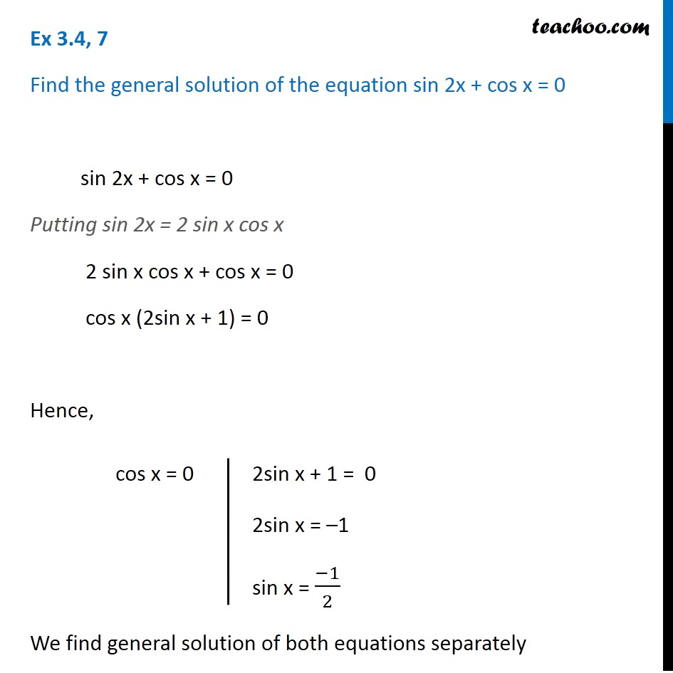 Ex 3 4 7 Find General Solution Of Sin 2x Cos X 0 Ex 3 4