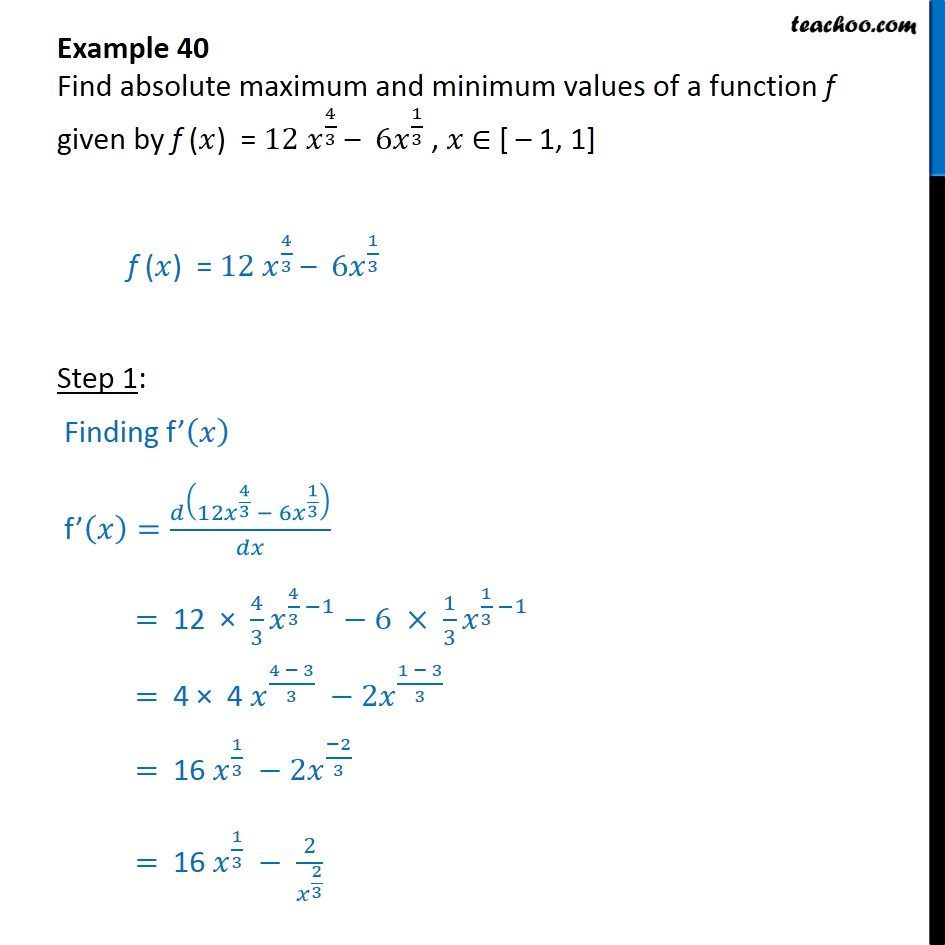 Example 40 - Find absolute max, min values of f(x) = 12x4/3 - Examples