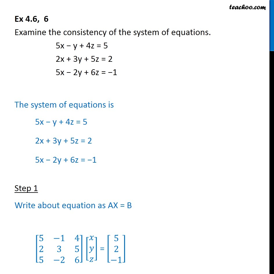 Ex 4.6, 6 - Examine consistency 5x - y + 4z = 5, 2x + 3y + 5z  - Checking consistency of equations