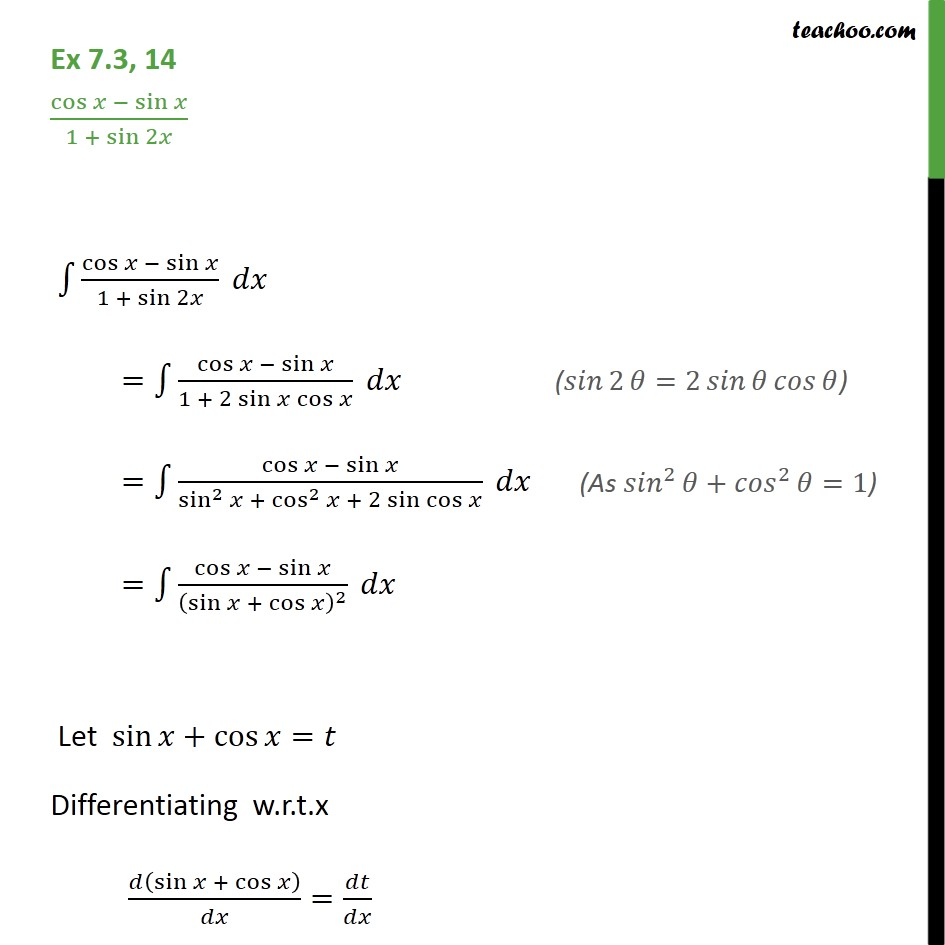 Ex 7.3, 14 - Integrate cos x - sin x / 1 + sin 2x - Ex 7.3