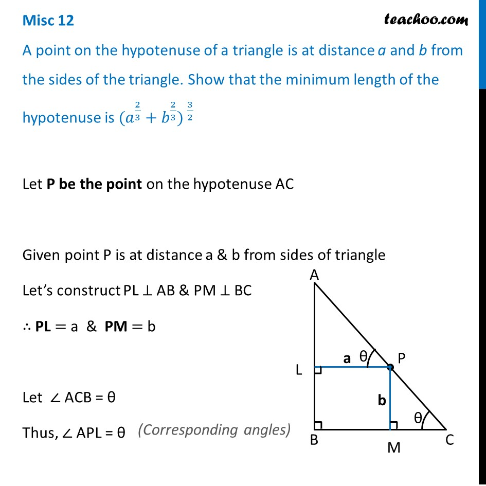 Misc 12 - A point on hypotenuse is at distance a and b from