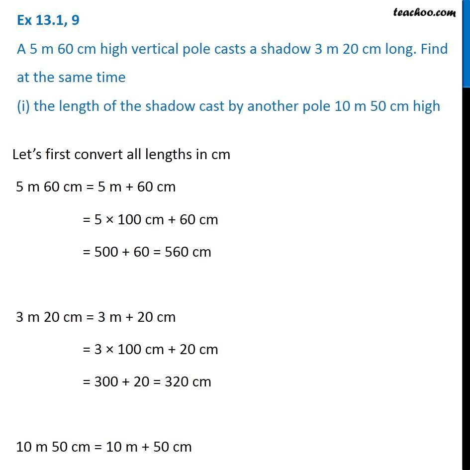 Ex 13.1, 9 - A 5 m 60 cm high vertical pole casts a shadow 3 m 20 cm