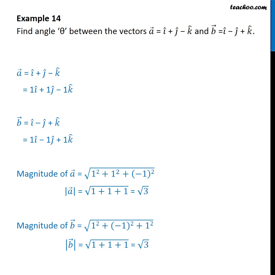 Example 14 - Find angle between vectors a=i+j-k and b=i-j+k - Examples