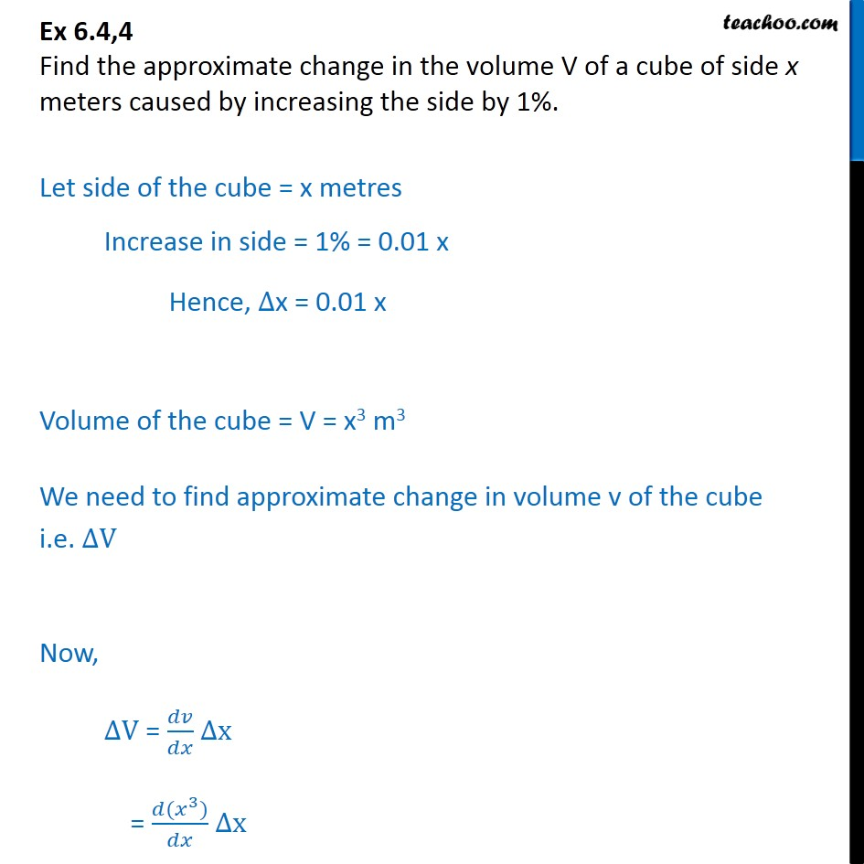 Ex 6.4, 4 - Find approx change in volume V of a cube of side x - Ex 6.4