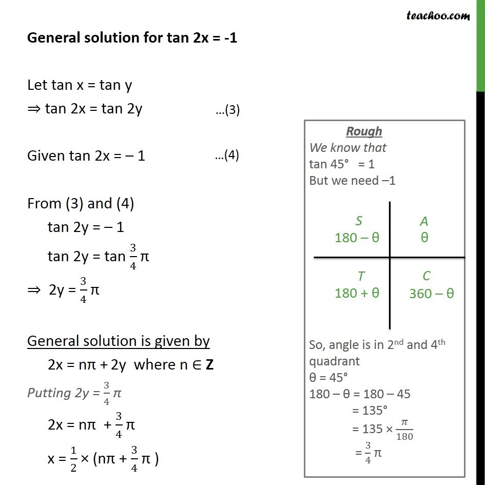 General solution for tan 2x= -1. Doing the same as previous. Let tan x = tan y, tan 2x = tan 2y. Also, tan 2x = -1. From (3) and (4)