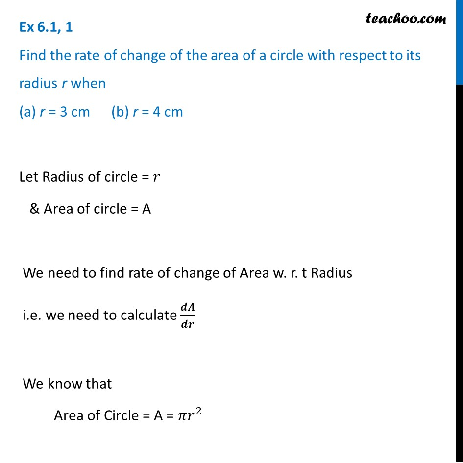 Ex 6.1, 1 Class 12 Maths - Find rate of change of area of a circle