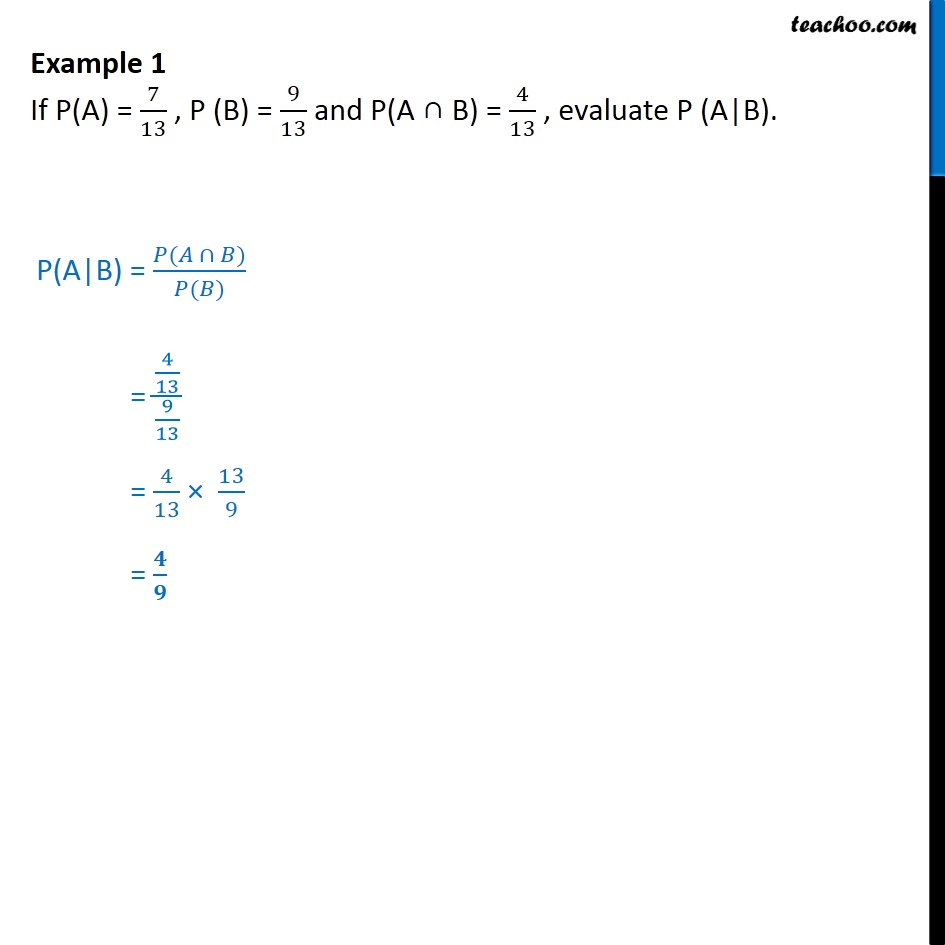 Example 1 - If P(A) = 7/13, P(B) =  9/13, evaluate P(A|B) - Conditional Probability - Values given