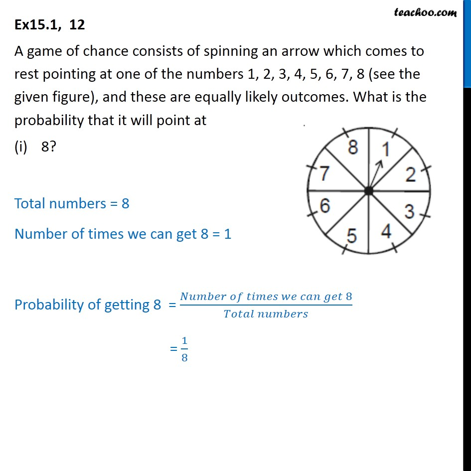 Ex 15.1, 12 - A game of chance consists of spinning an arrow - Ex 15.1