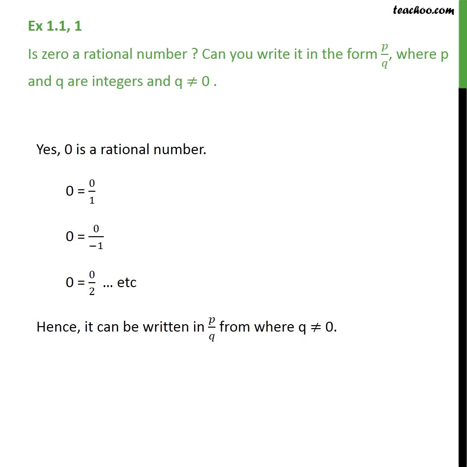 Ex 1.1, 1 - Is zero rational number? Write in form p/q - Rational numbers - Definition