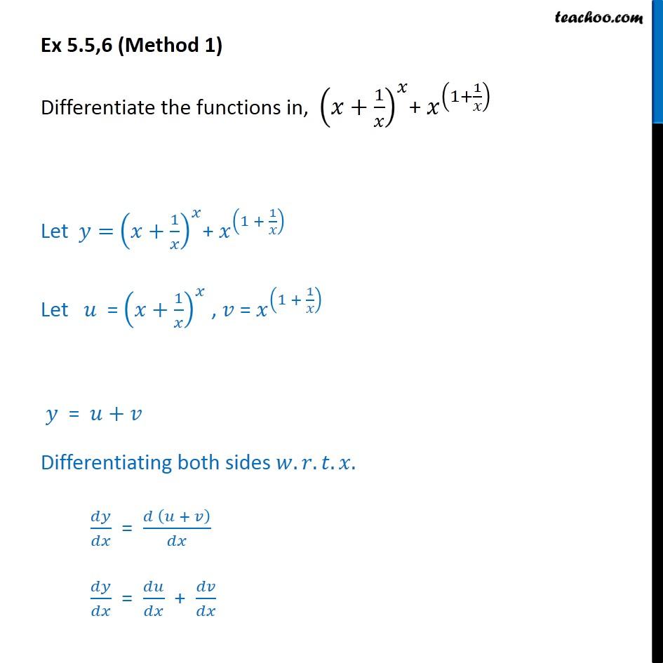 Ex 5.5, 6 - Differentiate (x + 1/x)x + x(1 + 1/x) - Logarithmic Differentiation - Type 2